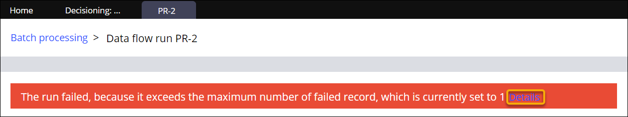 The message says that run failed because it exceeds the maximum                                 number of failed records, which is currently set to 1.