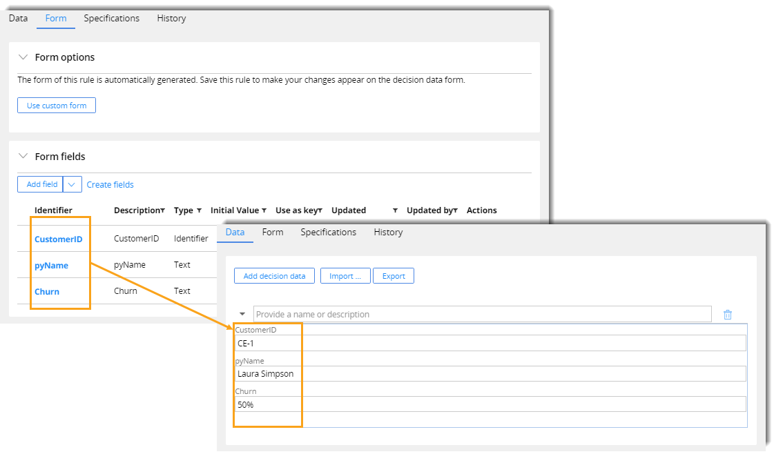 The Customer ID, py Name, and churn properties on the Form                                         tab are propagated to the respective fields on the Data                                         tab.