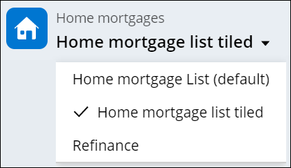 A list that enables the user to display home mortgage data as a tiled                             gallery or a simple table.