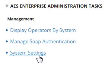 AES Enterprise Administration Tasks, Management, System Settings