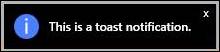 """A toast-style notification"""
