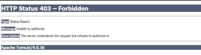 """""""HTTP Status 403 Forbidden, Unable to authorize, The server understood the request but refuses to authorize it."""""""