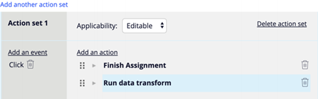 """""""Click Add an action. Add Finish Assignment action. Add Run data transform action."""""""