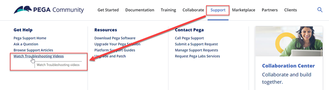 From the Pega Community Support menu, go to Get Help to click Watch Troubleshooting videos.
