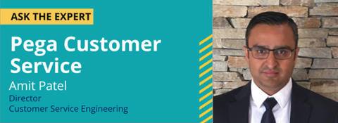 Ask the Expert - Pega Customer Service with Amit Patel